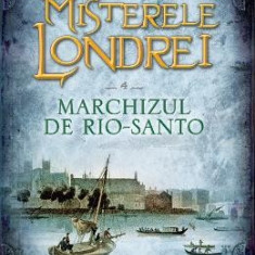 Misterele Londrei Vol.4: Marchizul de Rio-Santo - Paul Feval