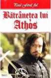Batranetea lui Athos - Paul Feval, fiul