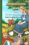 Alice in Tara Minunilor (colectia Clasici Internationali) - Dupa un roman de Lewis Carroll