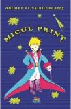 Micul Print - Antoine De Saint-Exupery, Antoine de Saint-Exupery