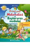 Primii pasi in matematica si explorarea mediului Clasa pregatitoare - Elena Nica