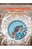 O istorie a matematicii: Antichitatea pana in secolul VI (XIII) - Adrian C. Albu, Adrian C. Albu