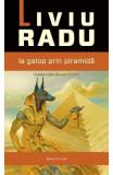 La galop prin piramida - Liviu Radu