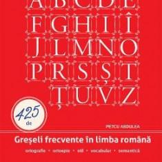 425 de greseli frecvente in limba romana - Petcu Abdulea - Manual scolar
