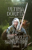 Ultima dorinta. Prima parte din seria Witcher - Andrzej Sapkowski, Andrzej Sapkowski
