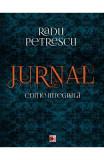 Jurnal. Editie integrala - Radu Petrescu, Radu Petrescu