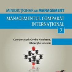 Minidictionar De Management 7: Managementul Comparat International - Ovidiu Nicolescu