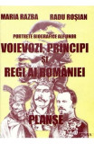 Portrete biografice ale unor voievozi, principi si regi ai Romaniei (planse) - Maria Razba