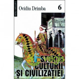 Istoria culturii si civilizatiei - Vol.VI, VII, VIII - Ovidiu Drimba