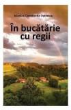 In bucatarie cu regii - Nicolae Constatin Petrescu