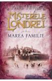 Misterele Londrei. Marea familie. Vol.3 - Paul Feval