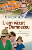 L-am vazut pe Dumnezeu - Klaus-Dietter John