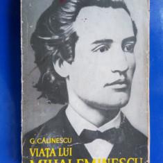 George Calinescu - Viata lui Mihai Eminescu -- 3+1 gratis