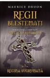 Regii blestemati vol.2: Regina sugrumata - Maurice Druon