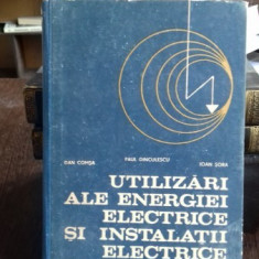 UTILIZARI ALE ENERGIEI ELECTRICE SI INSTALATII ELECTRICE - DAN COMSA