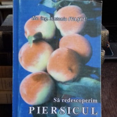 SA REDESCOPERIM PIERSICUL - ANTONIA IVASCU