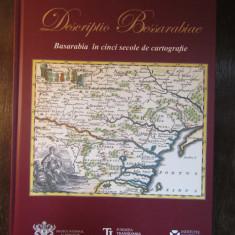 Descriptio Bessarabiae. Basarabia in cinci secole de cartografie