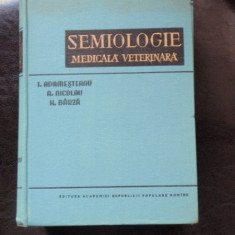 SEMIOLOGIE MEDICALA VETERINARA - I. ADAMESTEANU - Carte Medicina veterinara