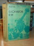 EXPLOATARE-INTRETINERE SI PIESE DE SCHIMB * EXCAVATOR  E 04 - BRAILA - 1968