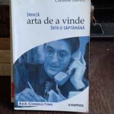 INVATA ARTA DE A VINDE INTR-O SAPTAMANA - CHRISTINE HARVEY