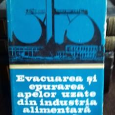 EVACUAREA SI EPURAREA APELOR UZATE DIN INDUSTRIA ALIMENTARA - ION TEODORESCU - Carti Industrie alimentara