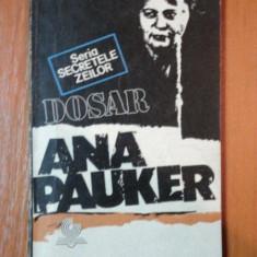 DOSAR ANA PAUKER de MARIUS MIRCU, 1991 - Carte Istorie
