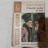 Ciocoii vechi si noi- Nicolae Filimon