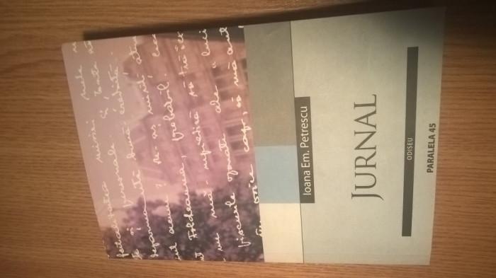 Ioana Em. Petrescu - Jurnal 1959-1990 (Editura Paralela 45, 2004)