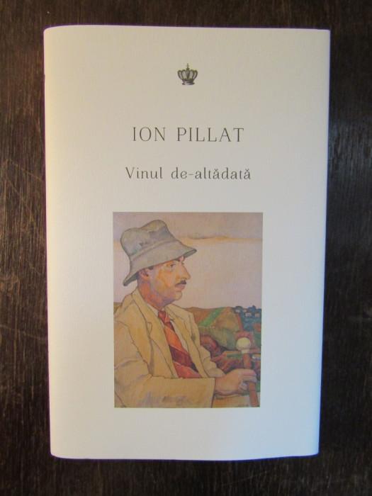 ION PILLAT.Vinul de-altădată foto mare