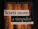 SCURTA ISTORIE A TIMPULUI-DE LA BIG BANG- LA GAURILE NEGRE-STEP HAWKING-