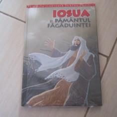 COLECTIA BIBLIA ILUSTRATA PENTRU COPII IOSUA SI PAMANTUL FAGADUINTEI VOL,4