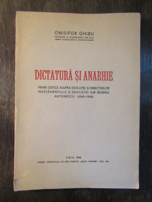 Dictatura si anarhie - Onisifor Ghibu foto