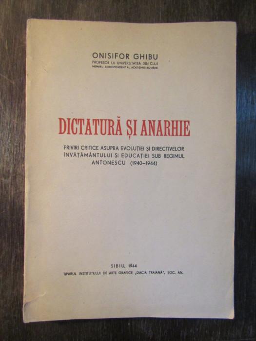 Dictatura si anarhie - Onisifor Ghibu foto mare