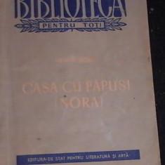 CASA CU PAPUSI-[NORA] -HENRIK IBSEN- - Carte Teatru