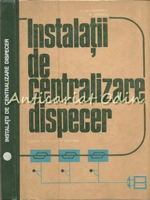 Instalatii De Centralizare Dispecer - Ing. Corneliu Mihail Alexandrescu