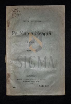 ZAMFIRESCU DUILIU - PE MAREA NEAGRA (Poezii 1899-1919), 1919, Bucuresti foto