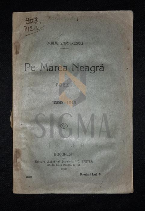 ZAMFIRESCU DUILIU - PE MAREA NEAGRA (Poezii 1899-1919), 1919, Bucuresti foto mare