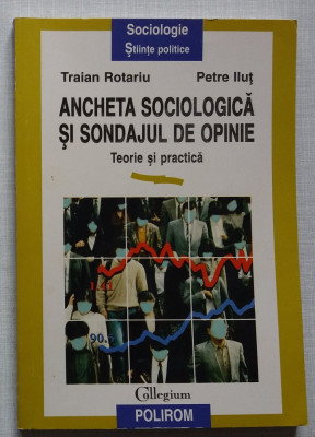 T. Rotariu, P.Ilut - Ancheta Sociologica si Sondajul de Opinie foto