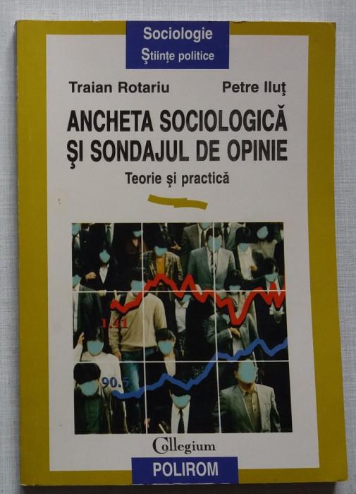 T. Rotariu, P.Ilut - Ancheta Sociologica si Sondajul de Opinie