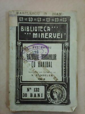 Biblioteca Minervei nr 132 , Razboiul romanilor cu Hanibal - FIT LIVIU , an 1913 foto