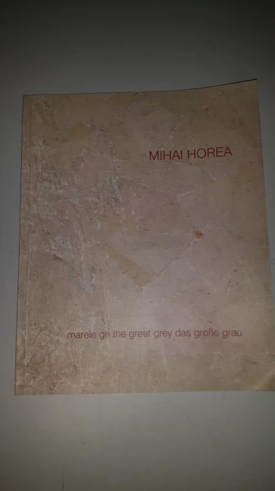 Mihai Horea - Marele Gri - album foto mare