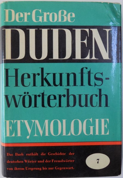 DER GROBE DUDEN, ETYMOLOGIE HERKUNFTSWORTERBUCH DER DEUTSCHEN SPRACHE, VOL. 7 von GUNTHER DROSDOWSKI , 1963 foto mare