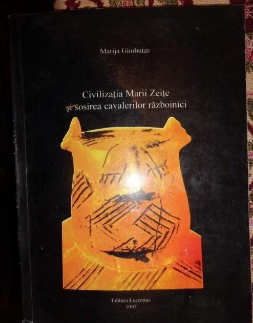 Civilizatia marii zeite si sosirea cavalerilor razboinici... / Marija Gimbutas