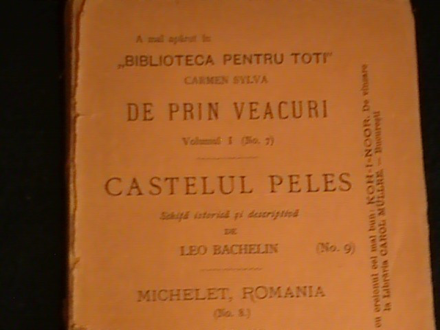 DE PRIN VEACURI-CARMEN SYLVA-CASTELUL PELES-LEO BACHELIN-