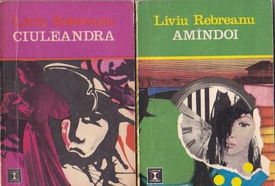 LIVIU REBREANU - CIULEANDRA + AMANDOI ( 2 VOL ) foto