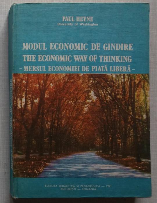 Paul Heyne - Modul Economic de Gandire - Mersul Economiei de Piata Libera foto mare