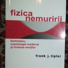 Fizica nemuririi: Dumnezeu, cosmologie moderna si invierea ... / F. J. Tipler - Carte Filosofie