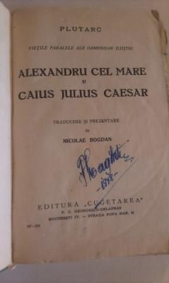 ALEXANDRU  CEL  MARE  SI  CAIUS  JULIUS  CAESAR - DE  PLUTARC foto