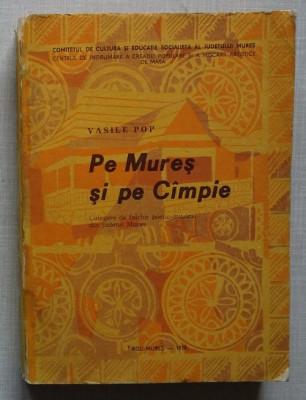 Vasile Pop - Pe Mures si pe Campie - culegere de folclor foto