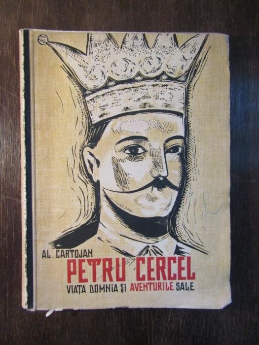 Al. Cartojan – Petru Cercel viata, domnia si aventurile sale foto mare